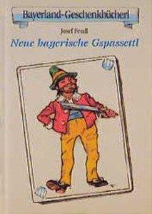 Neue bayerische Gspassettl