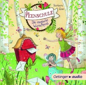 Die Feenschule. Die magische Wunschpost (CD)