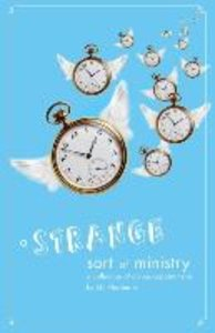 A Strange Sort of Ministry