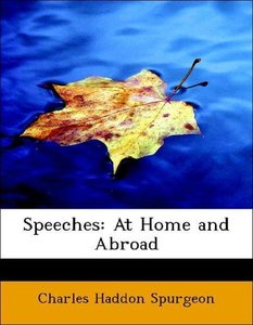 Speeches: At Home and Abroad