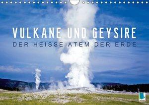 Vulkane und Geysire ? Der heiße Atem der Erde