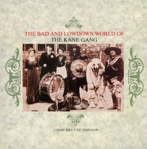 The Bad And Lowdown World Of The Kane Gang-3CD