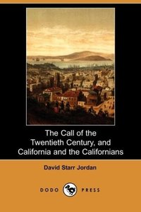 The Call of the Twentieth Century, and California and the Califo