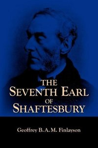 The Seventh Earl of Shaftesbury, 1801-1885