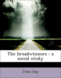The breadwinners : a social study