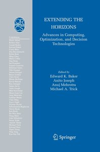 Extending the Horizons: Advances in Computing, Optimization, and