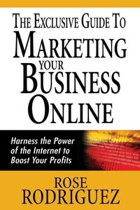 The Exclusive Guide to Marketing Your Business Online