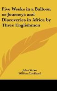 Five Weeks in a Balloon or Journeys and Discoveries in Africa by