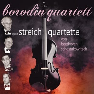 Beethoven-Shostakovich: Streichquartette