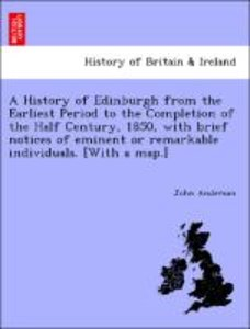 A History of Edinburgh from the Earliest Period to the Completio