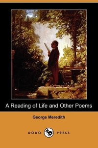 A Reading of Life and Other Poems (Dodo Press)