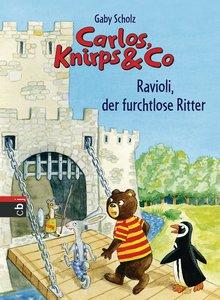 Carlos, Knirps & Co 06 - Ravioli, der furchtlose Ritter