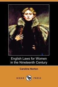 English Laws for Women in the Nineteenth Century (Dodo Press)