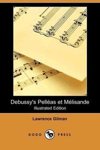 Debussy's Pelleas Et Melisande