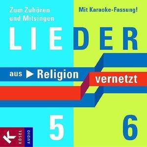 Religion vernetzt. Lieder zu Band 5 und 6
