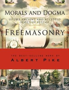Morals and Dogma of the Ancient and Accepted Scottish Rite of Fr