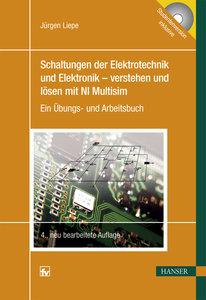 Schaltungen der Elektrotechnik und Elektronik - verstehen und lö