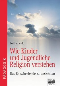 Wie Kinder und Jugendliche Religion verstehen