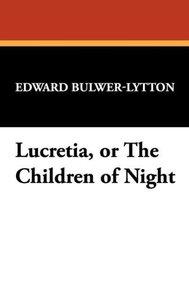 Lucretia, or the Children of Night