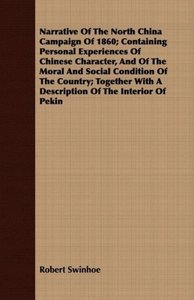 Narrative Of The North China Campaign Of 1860; Containing Person