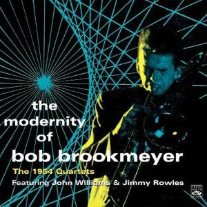 The Modernity Of Bob Brookmeyer-The 1954 Quartets