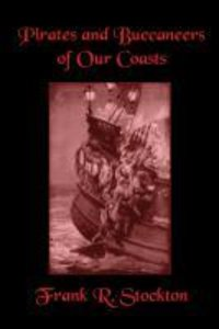 Buccaneers and Pirates of Our Coasts