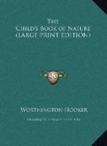 The Child's Book of Nature (LARGE PRINT EDITION)