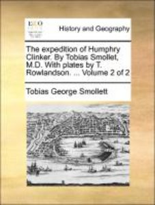 The expedition of Humphry Clinker. By Tobias Smollet, M.D. With