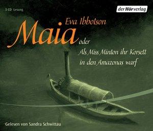 Maia oder als Miss Minton ihr Korsett in den Amazonas warf. 3 CD
