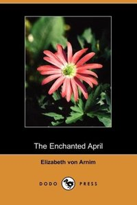 The Enchanted April (Dodo Press)