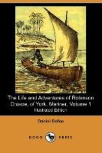 The Life and Adventures of Robinson Crusoe, of York, Mariner, Vo