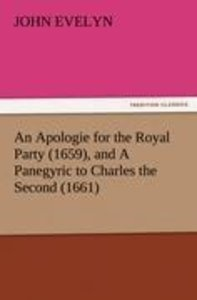 An Apologie for the Royal Party (1659), and A Panegyric to Charl