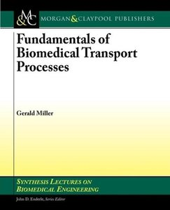 Fundamentals of Biomedical Transport Processes