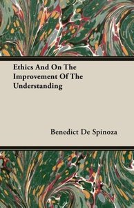 Ethics and on the Improvement of the Understanding