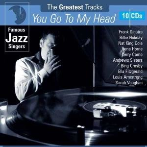 Famous Jazz Singers-You Go To My Head