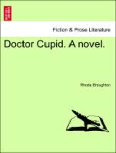 Doctor Cupid. A novel. Vol. II.