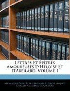 Lettres Et Épîtres Amoureuses D'Héloïse Et D'Abeilard, Volume 1