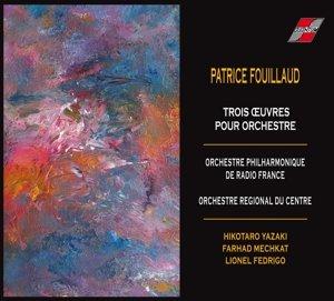 Fouillaud: Trois oeuvres pour orchestre