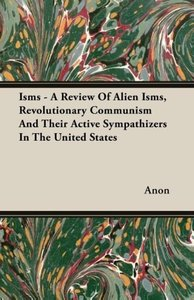 Isms - A Review of Alien Isms, Revolutionary Communism and Their