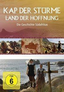 Kap der Stürme - Land der Hoffnung: Die Geschichte Südafrikas