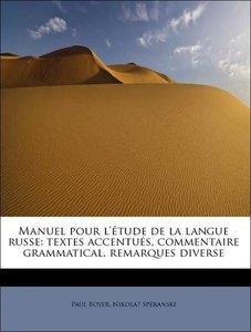 Manuel pour l'étude de la langue russe: textes accentués, commen