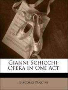 Gianni Schicchi: Opera in One Act