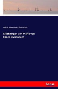 Erzählungen von Marie von Ebner-Eschenbach