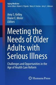 Meeting the Needs of Older Adults with Serious Illness