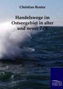 Handelswege im Ostseegebiet in alter und neuer Zeit