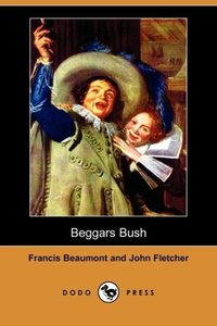 Beggars Bush (Dodo Press)