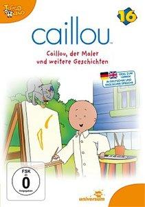Caillou 16/Caillou,der Maler und weitere Geschi