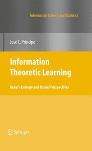 Information Theoretic Learning