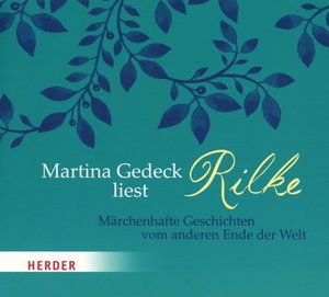 Martina Gedeck liest Rilke