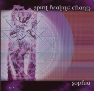 Sophia: Spirit Healing Chants
